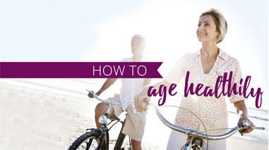 How to Age Healthily
