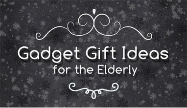 Gadget Gift Ideas for the Elderly