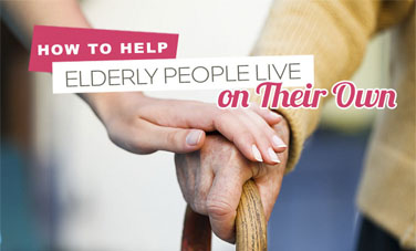 How to Help Elderly People Live on Their Own