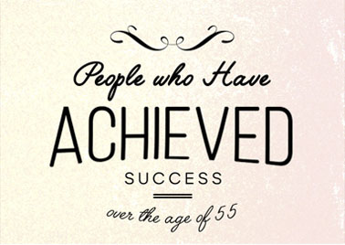 People who Have Achieved Success over the age of 55